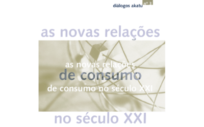 Diálogos Akatu nº 3: As Novas Relações de Consumo no Séc. XXI