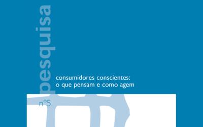 Consumidores Conscientes: o que pensam e como agem