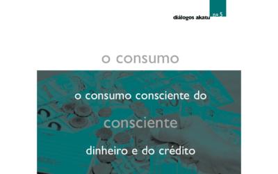 Diálogos Akatu nº5: O Consumo Consciente do Dinheiro e do Crédito