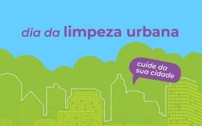 Dia da Limpeza Urbana: faça a sua parte!
