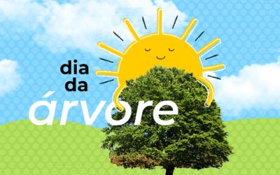 Dia da Árvore: sua ação faz a diferença!