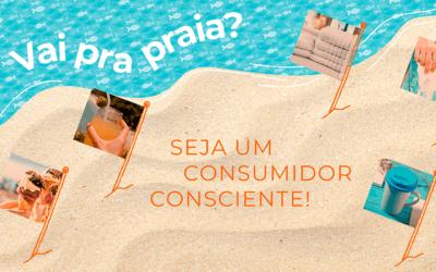 Na praia, mostre o consumidor consciente que você é
