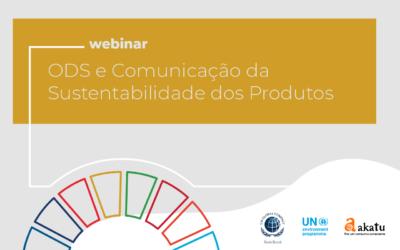 Assista ao Webinar ODS e Comunicação da Sustentabilidade dos Produtos