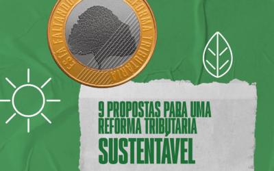 Nove propostas para uma Reforma Tributária Sustentável