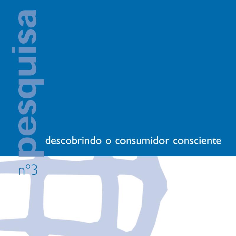 Descobrindo o Consumidor Consciente uma nova visão da realidade brasileira