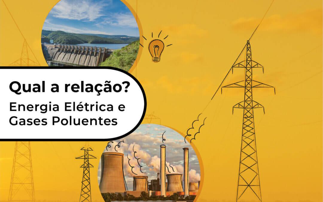 A relação entre produção e consumo de energia elétrica e emissões de gases poluentes