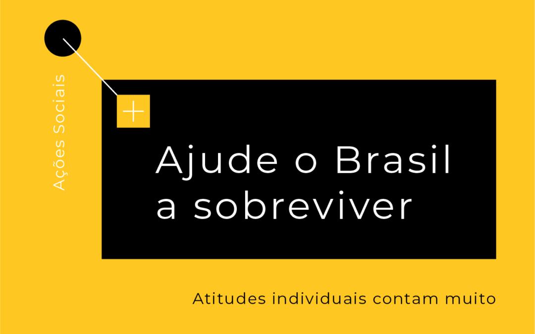 Ajude o Brasil a sobreviver: contribua com ações sociais