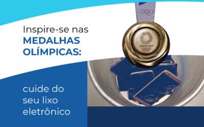 Inspire-se nas medalhas olímpicas e cuide do seu lixo eletrônico!
