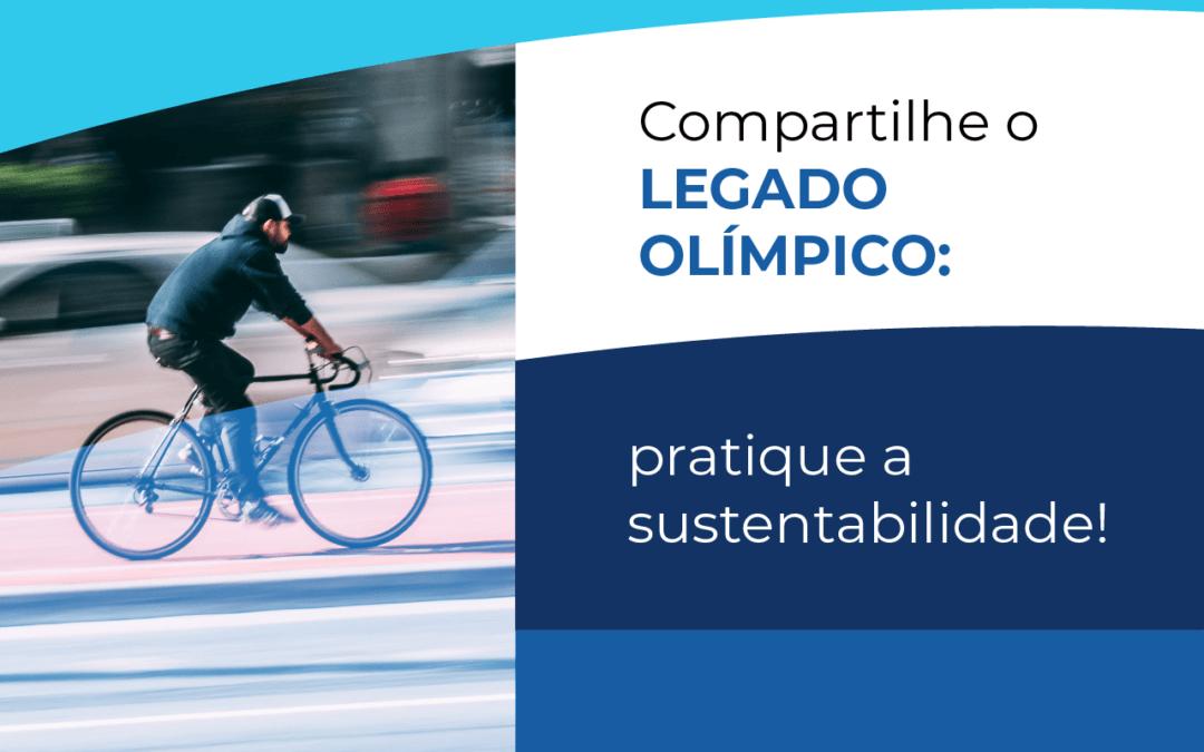 Olimpíada deixa legado histórico em sustentabilidade. Siga o exemplo!